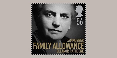 Remembering Eleanor Rathbone – Mother of Child Benefit tickets