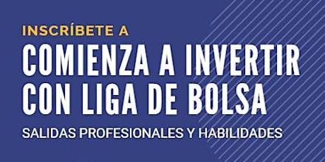 Comienza a Invertir con Liga de Bolsa. Salidas profesionales y habilidades. entradas