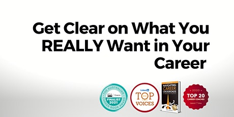 Get Clear on What You REALLY Want in Your Career - Career Coaching tickets