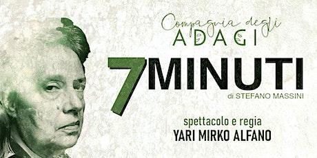 7 Minuti - Regia e Adattamenato Teatrale di Yari Mirko Alfano biglietti