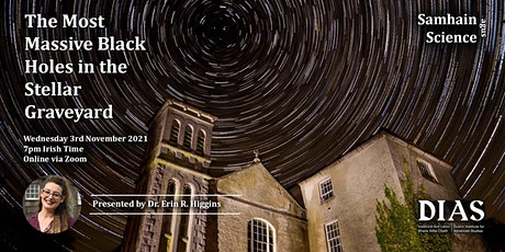 Samhain agus Science: The Most Massive Black Holes in the Stellar Graveyard tickets