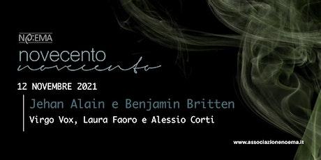 NOVECENTO #1 -ALAIN, LANGLAIS, BRITTEN  Virgo Vox Laura Faoro Alessio Corti biglietti