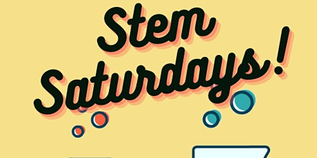 STEM Saturdays! (Ages 10 - 13 & 14 - 17) tickets