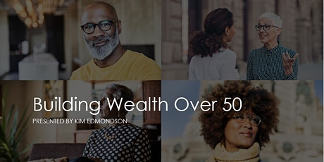 Building wealth over 50 masterclass tickets
