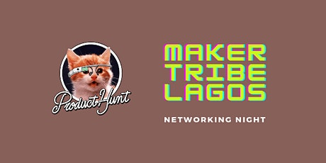 Maker Tribe Lagos: Networking Night tickets