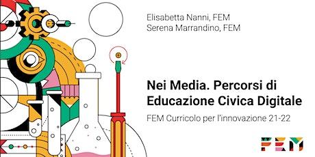 Nei Media. Percorsi di Educazione Civica Digitale biglietti