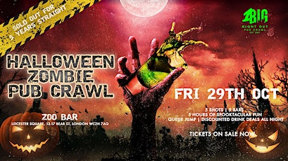 1 BIG NIGHT OUT / ZOMBIE HALLOWEEN PUB CRAWL / FRIDAY 29TH OCTOBER tickets