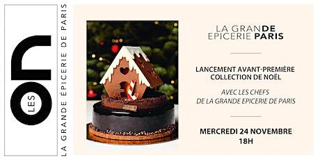 Les ON : Découverte en avant-première de la collection Noël de nos chefs billets