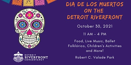 Celebrate Dia de los Muertos on the Detroit Riverfront tickets