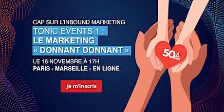 TONIC EVENTS 1 // LE MARKETING « DONNANT DONNANT » PARIS billets