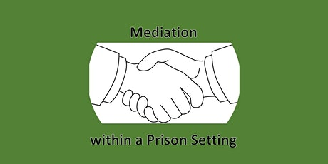 Mediation within a Prison Setting tickets