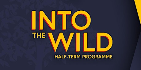 Into the Wild: Half-Term Programme for 11-14s tickets