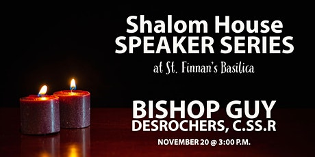 Shalom House Speaker Series with Bishop Guy Desrocher, C.Ss.R. tickets