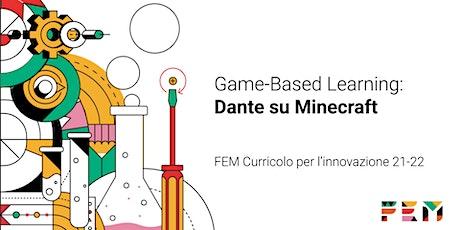 Come insegnare Dante con Minecraft: presentazione curricolo innovazione FEM biglietti
