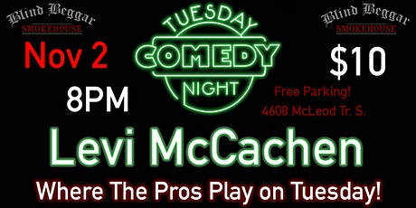 Comedy Tuesday Night Starring The Levi McCachen tickets