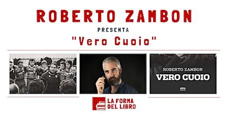 """Roberto Zambon presenta """"Vero cuoio"""" biglietti"""