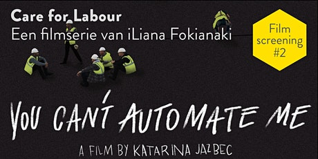 Care for Labour, 'You Can't Automate Me' screening tickets