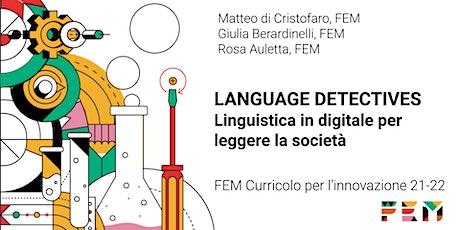 Language Detectives: linguistica in digitale per leggere la società biglietti