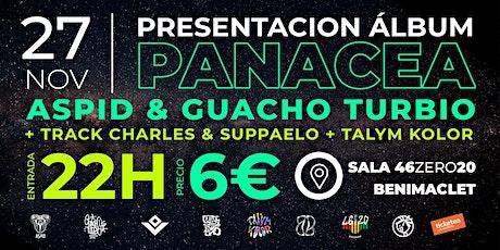 PANACEA (Aspid & Guacho Turbio + Track Charles + Suppaelo + Talym Kolor) entradas