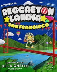 ReggaetonLandia San Francisco w/ De La Ghetto @ The Midway SF tickets
