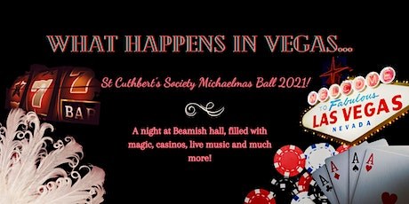 """St Cuthbert's Society Michaelmas Ball 2021 - """"What happens in Vegas..."""" tickets"""