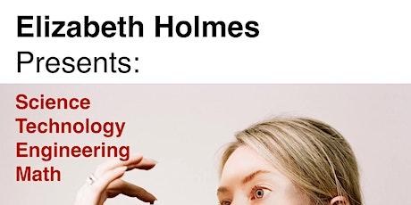 Elizabeth Holmes Presents: Science Technology Engineering Math tickets