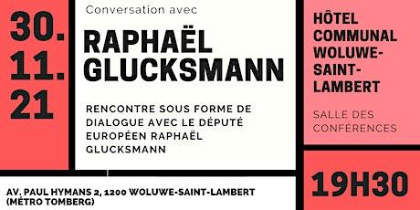 Rencontre avec Raphaël Glucksmann billets
