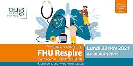 1ère réunion annuelle FHU RESPIRE billets