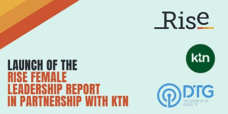 Launch of the Rise Female Leadership Report in partnership with KTN tickets