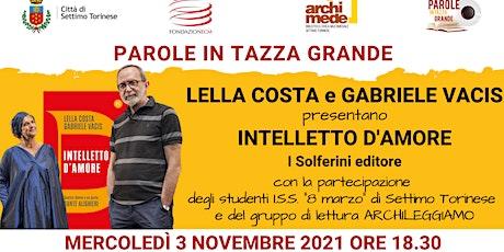 Intelletto d'amore presentato da Lella Costa e Gabriele Vacis biglietti