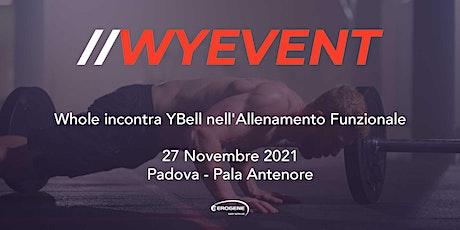 WYEvent 2021, Pala Antenore Padova 27 Novembre biglietti