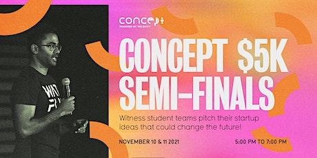 F21: Concept $5K Semi-Finals Night One (1/2) tickets