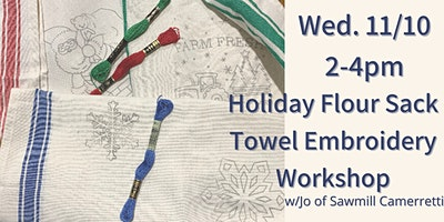Holiday Flour Sack Towel Embroidery Workshop w/Jo of Sawmill Camerretti.