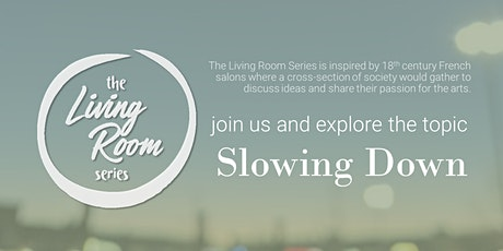 Living Room Series Global (Slowing Down) tickets