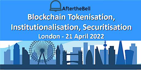 ATB: Blockchain Tokenisation, Institutionalisation, Securitisation London tickets