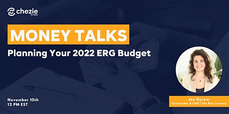Money Talks! Planning Your 2022 ERG Budget tickets