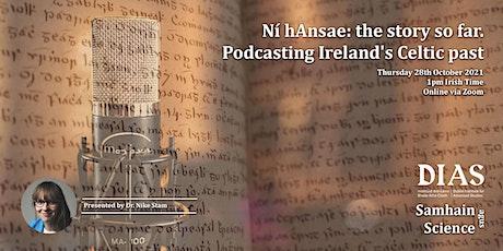 Samhain agus Science: Ní hAnsae: the story so far. tickets