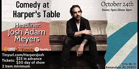 Comedy at Harper's Table with Josh Adam Meyers! tickets