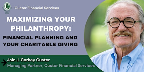 Maximizing Your Philanthropy: Financial Planning and Your Charitable Giving tickets