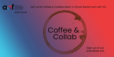 Coffee & Collaboration: A Virtual Series Presented by AAF - STL tickets