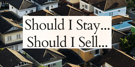 Should I Stay... Should I Sell... tickets