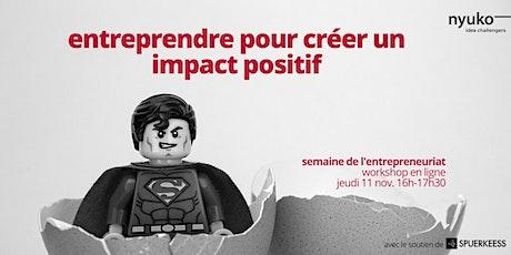 Entreprendre pour créer un impact positif billets