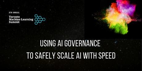 TMLS2021 Workshop: Using AI Governance to Safely Scale AI With Speed tickets