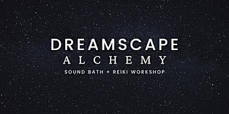 Dreamscape Alchemy : Sound Bath and Reiki Healing Circle tickets