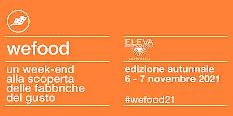 WeFood 2021 @SOCIETÀ AGRICOLA ELEVA biglietti