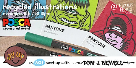 Recycled Illustrations w/ Tom J Newell tickets