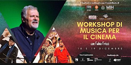 PRE REGISTRAZIONE WORKSHOP DI MUSICA PER IL CINEMA biglietti