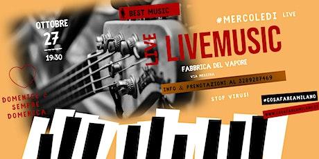 LIVE MUSIC  ALLA FABBRICA DEL VAPORE biglietti