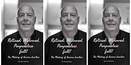 Book Launch - Retired, Widowed, Purposeless-full by Paul Merkley tickets