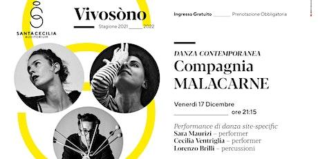 VIVOSÒNO - MALACARNE Duo performance di danza - Maurizi, Ventriglia, Brilli biglietti